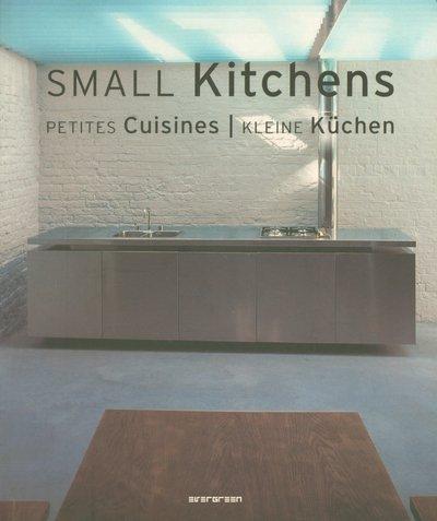 Small Kitchens, Petites cuisines, Kleine Küchen : Edition trilingue français-anglais-allemand