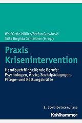 Praxis Krisenintervention: Handbuch für helfende Berufe: Psychologen, Ärzte, Sozialpädagogen, Pflege- und Rettungskräfte Taschenbuch