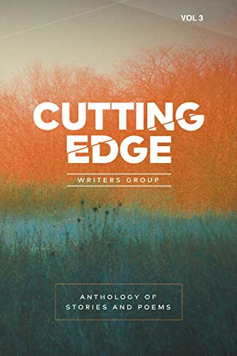 Anthology of Stories and Poems Volume 3 by [Writers Group, Cutting Edge]