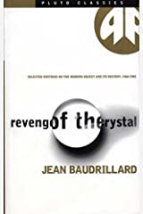Revenge of the Crystal: Selected Writings on the Modern Object and Its Destiny, 1968–1983: Selected Writings on the Modern Object and Its Destiny, 1968-83 (Pluto Classics) Paperback