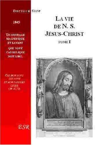 La vie de notre-seigneur Jesus-Christ