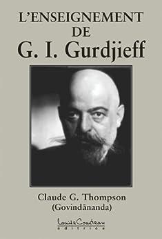 L'ENSEIGNEMENT DE G.I. Gurdjieff par [THOMPSON (Govindananda), CLAUDE G.]
