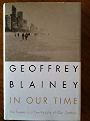 In Our Time [Hardcover] by Blainey, Geoffrey