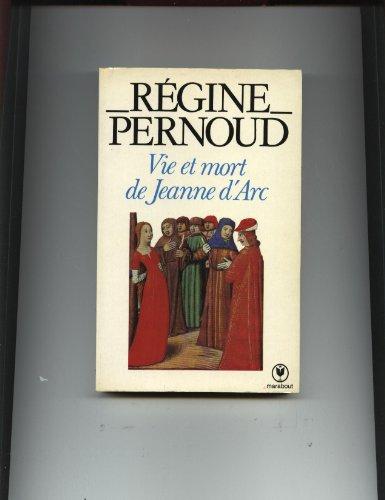 Vie et mort de jeanne d'arc par Pernoud-R