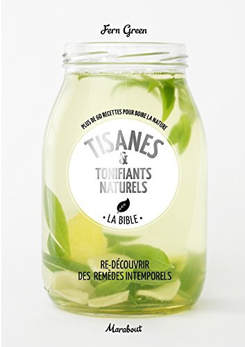 Tisanes & tonifiants naturels par Fern Green