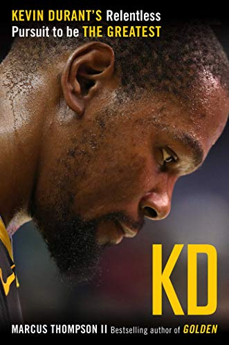 KD: Kevin Durant's Relentless Pursuit to Be the Greatest (English Edition)