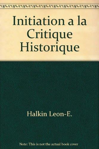 Initiation à la critique historique par Léon-E Halkin