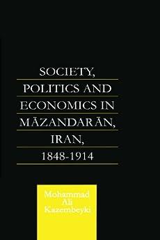 Society, Politics and Economics in Mazandaran, Iran 1848-1914 par [Kazembeyki, Mohammad Ali]