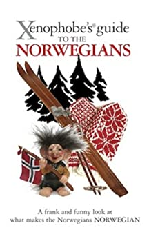 The Xenophobes Guide to the Norwegians (Xenophobes Guides) (English Edition)