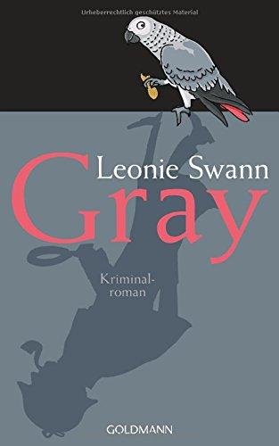 Buchseite und Rezensionen zu 'Gray: Kriminalroman' von Leonie Swann