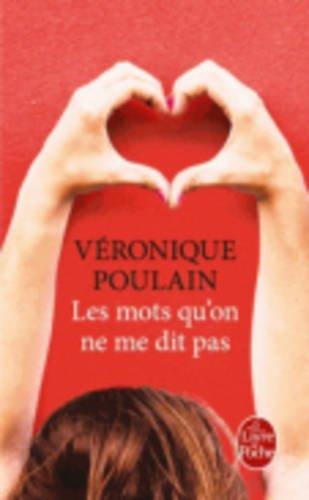 Les Mots Qu'on Ne Me Dit Pas par Veronique Poulain
