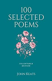 100 Selected Poems, John Keats: Collectable Hardbound edition