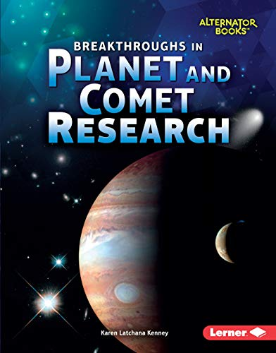 Breakthroughs in Planet and Comet Research (Space Exploration (Alternator Books ™)) (English Edition)
