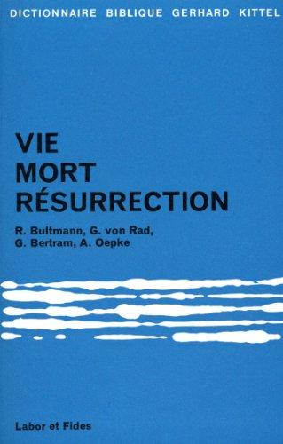 Vie mort résurrection (kittel)
