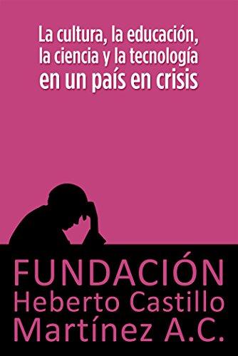 La cultura, la educación, la ciencia y la tecnología en un país en crisis (Foros nº 2)