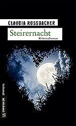 Steirernacht: Sandra Mohrs sechster Fall (Kriminalromane im GMEINER-Verlag)