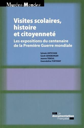 Visites scolaires, histoire et citoyenneté - Les expositions du centenaire de la Grande Guerre