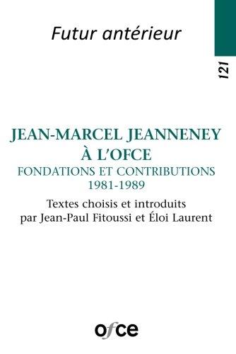 N°121 - Jean-Marcel Jeanneney à l'Ofce - Fondations et contributions (1981-1989)