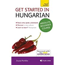 Get Started in Hungarian Absolute Beginner Course: (Book and audio support) (Teach Yourself Get Started)