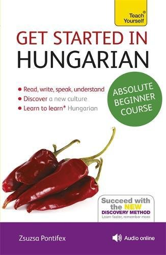 Get Started in Hungarian Absolute Beginner Course: (Book and audio support) (Teach Yourself Get Started) por Zsuzsanna Pontifex