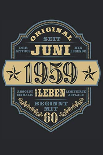 60. Geburtstag Jahrgang Juni 1959: Ein Notizbuch oder Album mit Platz auf 120 Seiten zum Reinschreiben von Erinnerungen, Erlebnissen, Wünschen, ... Sprüchen, Gedichten, Fotos, Zeichnungen.