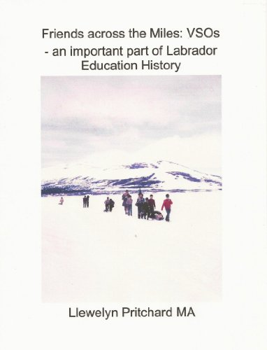 Friends across the Miles: VSOs  - an important part of Labrador Education History (Zerbitzua Borondatezko Overseas Book 2) (Basque Edition) por Llewelyn Pritchard MA