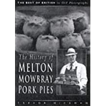 The History of the Melton Mowbray Pork Pie (The Best of British in Old Photographs) by Trevor Hickman (1998-01-03)