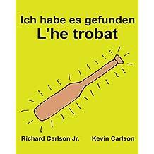 Ich habe es gefunden L'he trobat : Ein Bilderbuch für Kinder Deutsch-Katalanisch (Zweisprachige Ausgabe) (www.rich.center)