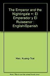 The Emperor and the Nightingale/El Emperador Y El Ruisenor