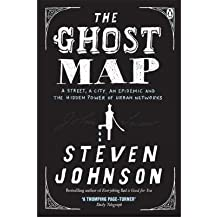 [ The Ghost Map A Street, An Epidemic And The Hidden Power Of Urban Networks ] By Johnson, Steven ( Author ) Jan-2008 [ Paperback ] The Ghost Map A Street, an Epidemic and the Hidden Power of Urban Networks