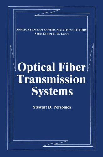 Optical Fiber Transmission Systems (Applications of Communications Theory) (Transmission Fiber System)