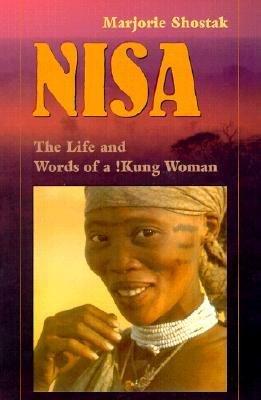 [( Nisa: The Life and Words of a !Kung Woman[ NISA: THE LIFE AND WORDS OF A !KUNG WOMAN ] By Shostak, Marjorie ( Author )Nov-14-2000 Paperback By Shostak, Marjorie ( Author ) Paperback Nov - 2000)] Paperback