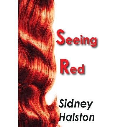 halston-sidney-seeing-red-seeing-red-feb-2013-paperback-