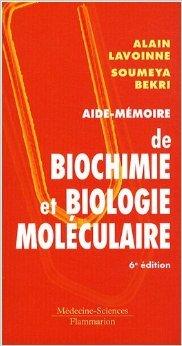 Aide-mémoire de biochimie et biologie moléculaire de Alain Lavoinne ,Soumeya Bekri ,Pierre Kamoun (Préface) ( 17 novembre 2008 )
