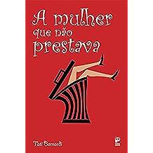 A mulher que não prestava (Portuguese Edition)