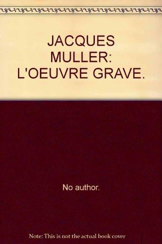 Jacques Muller: L'oeuvre gravé