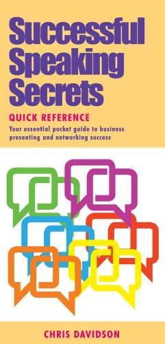 Successful Speaking Secrets Quick Reference: Your Essential Pocket Guide to Business Presenting and Networking Success