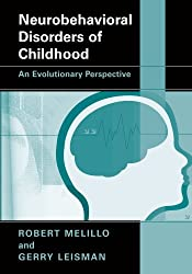 Neurobehavioral Disorders of Childhood: An Evolutionary Perspective by Robert Melillo (2010-04-02)