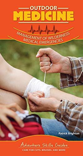 Adventure Medical Guide (Outdoor Medicine: Management of Wilderness Medical Emergencies (Adventure Skills Guides))