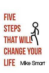 5 Steps That Will Change Your Life