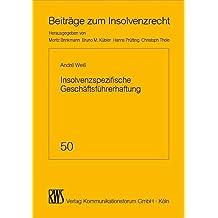 Insolvenzspezifische Geschäftsführerhaftung: Zahlungsverbote, Existenzvernichtung und Insolvenzverschleppung (Beiträge zum Insolvenzrecht)