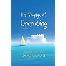 The Voyage of Unknowing: Nicholas of Cusa On Learned Ignorance