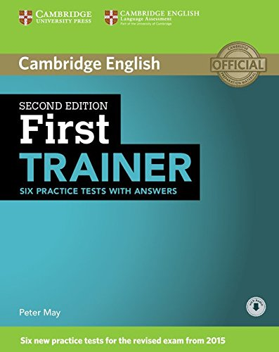 First Trainer. Six Practice Tests with Answers Second Edition por Peter May