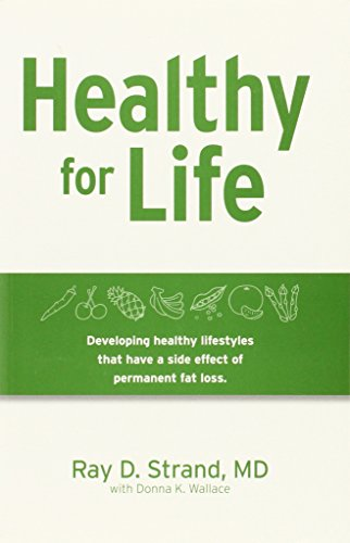 Healthy For Life: Developing Healthy Lifestyles That Have The Side-effect Of Permanent Weight Loss