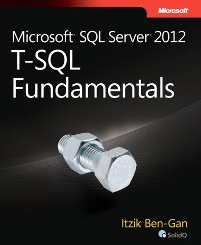 Microsoft SQL Server 2012 T-SQL Fundamentals (Developer Reference) 1st edition by Ben-Gan, Itzik (2012) Paperback