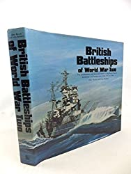 British Battleships of World War Two: The Development and Technical History of the Royal Navy's Battleships and Battlecruisers from 1911 to 1946
