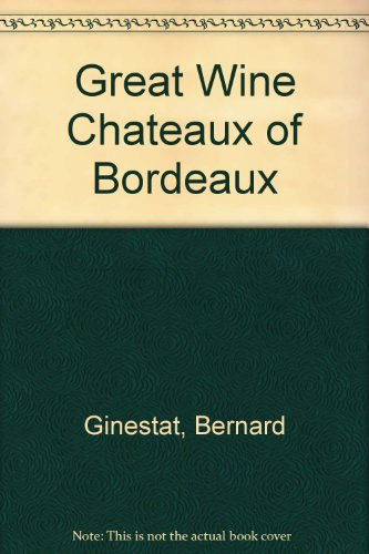 Great Wine Chateaux of Bordeaux