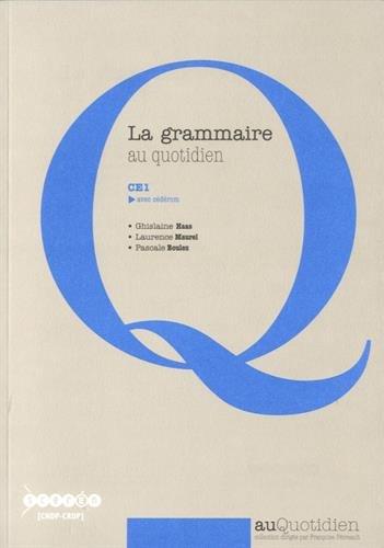 La grammaire au quotidien CE1 (1Cdrom)