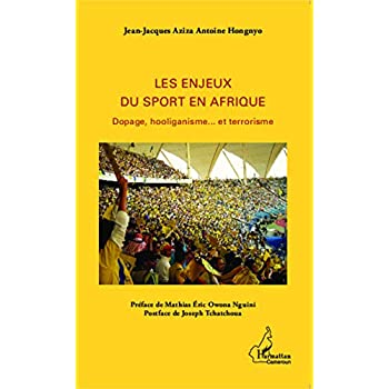 Les enjeux du sport en Afrique: Dopage, hooliganisme... et terrorisme