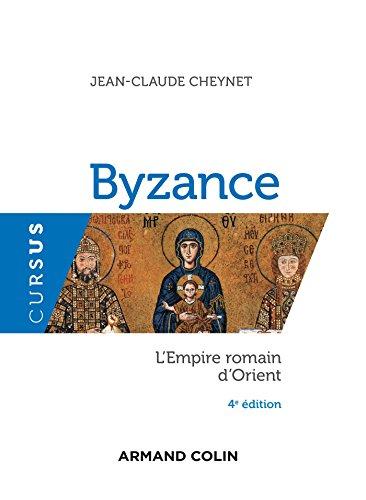 Byzance - L'Empire romain d'Orient - 4e éd.